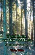 eBook: Toms Reise zu den Göttern