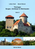 eBook: Thüringen Burgen, Schlösser & Wehrbauten Band 2