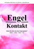 ebook: Engel Kontakt - Haben Sie schon mal einen Engel gesehen