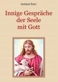 ebook: Innige Gespräche der Seele mit Gott