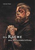 eBook: Die Rache des Hexenmeisters