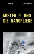 eBook: Mister P. und die Nanofliege