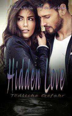 eBook: Hidden Love - Tödliche Gefahr