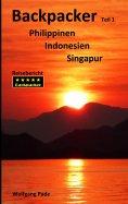 eBook: Backpacker Philippinen Indonesien Singapur Teil 1