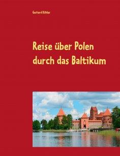 eBook: Reise über Polen durch das Baltikum