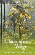 eBook: Lichtdurchflutete Wege