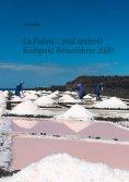 eBook: La Palma ...mal anders! Kompakt Reiseführer 2020