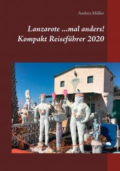 eBook: Lanzarote ...mal anders! Kompakt Reiseführer 2020