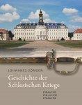 eBook: Geschichte der Schlesischen Kriege