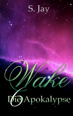 ebook: Wake 6 - Die Apokalypse