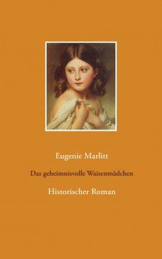 eBook: Das geheimnisvolle Waisenmädchen