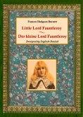 eBook: Der kleine Lord Fauntleroy / Little Lord Fauntleroy (Zweisprachig Englisch-Deutsch)