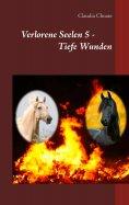 eBook: Verlorene Seelen 5 - Tiefe Wunden