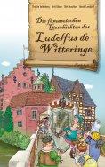 ebook: Die fantastischen Geschichten des Ludolfus de Witteringe