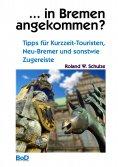 eBook: ... in Bremen angekommen?