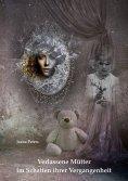 eBook: Verlassene Mütter im Schatten ihrer Vergangenheit