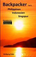 eBook: Backpacker Philippinen Indonesien Singapur Teil 2