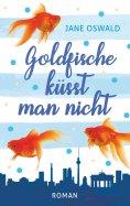 eBook: Goldfische küsst man nicht