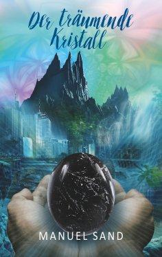 eBook: Der träumende Kristall
