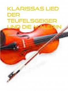 ebook: Klarissas Lied Der Teufelsgeiger und die Malerin