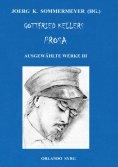 eBook: Gottfried Kellers Prosa. Ausgewählte Werke III