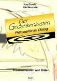 ebook: Der Gedankenkasten. Philosophie im Dialog