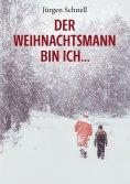 eBook: Der Weihnachtsmann bin ich ...