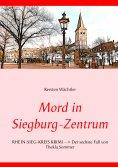 ebook: Mord in Siegburg-Zentrum