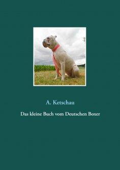 eBook: Das kleine Buch vom Deutschen Boxer