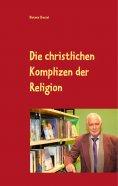 ebook: Die christlichen Komplizen der Religion