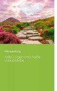 eBook: Kalte Lügen und heiße Urlaubsliebe