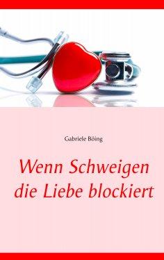 eBook: Wenn Schweigen die Liebe blockiert
