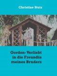 eBook: Gordon- Verliebt in die Freundin meines Bruders