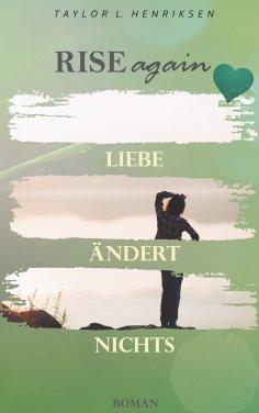 eBook: Rise Again - Liebe ändert nichts