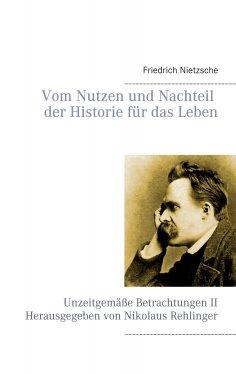 eBook: Vom Nutzen und Nachteil der Historie für das Leben