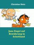 ebook: Jane Engel auf Bewährung in Schottland