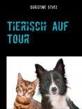ebook: Tierisch auf Tour