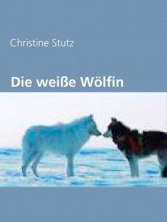 eBook: Die weiße Wölfin