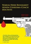 eBook: Warum Herr Reinhardt seinen Charisma-Coach erschoss