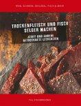 eBook: Trockenfleisch und Fisch selber machen