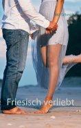 ebook: Friesisch verliebt
