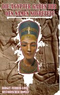 eBook: Die Ägypter gaben ihr den Namen Nofretete