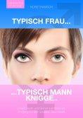 eBook: Typisch Frau - Typisch Mann Knigge 2100