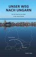 eBook: Unser Weg nach Ungarn