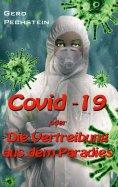 eBook: Covid-19 oder Die Vertreibung aus dem Paradies