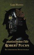 ebook: Die phantastischen Fälle des Robert Fuchs
