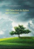 eBook: 1000 Jahre Kult der Kelten und Germanen