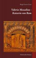eBook: Valeria Messalina - Kaiserin von Rom