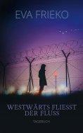 eBook: Westwärts fliesst der Fluss