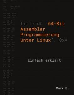 eBook: 64-Bit Assembler Programmierung unter Linux